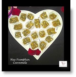 02-08-2015 Hey Pumpkin Caramels